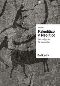 LOS ORIGENES DE LA COCINA, VOL 1: PALEOLITICO Y NEOLITICO