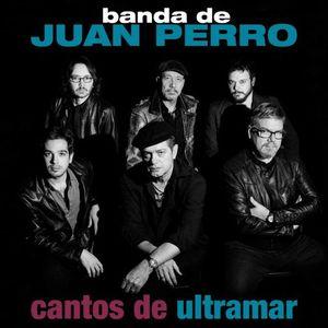 BANDA DE JUAN PERRO: CANTOS DE ULTRAMAR