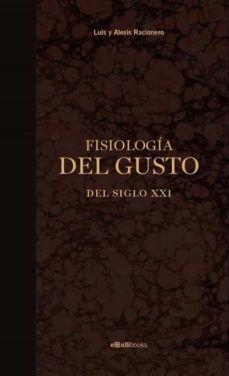 FISIOLOGIA DEL GUSTO DEL SIGLO XXI