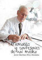 MEMORIAS Y CONFESIONES DE UN MEDICO