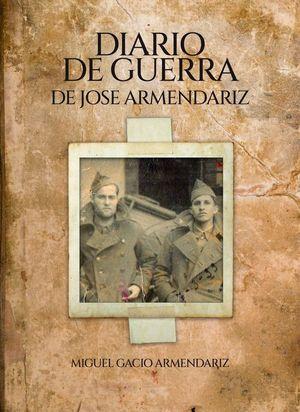 DIARIO DE GUERRA DE JOSE ARMENDARIZ