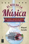 EL RIO DE LA MUSICA. DEL JAZZ Y BLUES AL ROCK