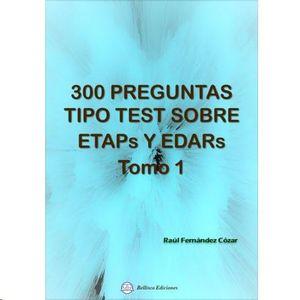 300 PREGUNTAS TIPO TEST SOBRE ETAPS Y EDARS TOMO 1