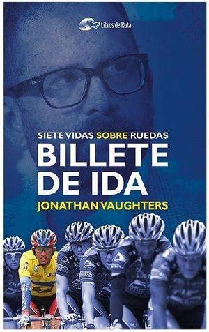 BILLETE DE IDA: SIETE VIDAS SOBRE RUEDAS