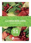 LA CENA ESTA LISTA. 51 RECETAS FACILES Y SALUDABLES