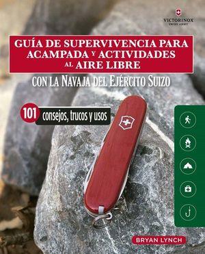 GUIA DE SUPERVIVENCIA PARA ACAMPADA Y ACTIVIDADES AL AIRE LIBRE