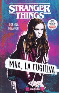 STRANGER THINGS. MAX, LA FUGITIVA