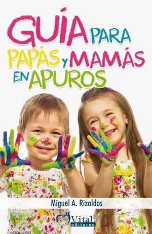 GUIA PARA PAPAS Y MAMAS EN APUROS