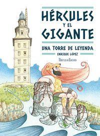 HERCULES Y EL GIGANTE. UNA TORRE DE LEYENDA