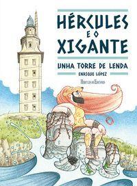 HERCULES E O XIGANTE. UNHA TORRE DE LENDA