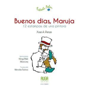 BUENOS DIAS, MARUJA. 12 ESTAMPAS DE UNA PINTORA
