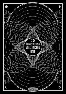 VALLE-INCLAN NOIR
