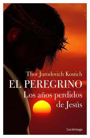EL PEREGRINO. LOS AÑOS PERDIDOS DE JESUS