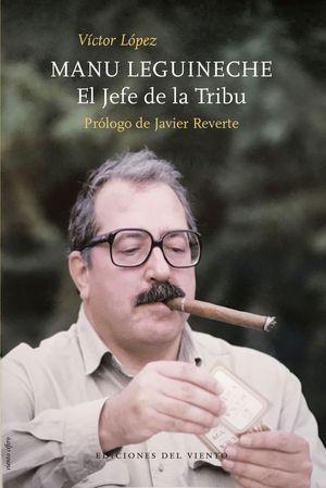 MANU LEGUINECHE. EL JEFE DE LA TRIBU