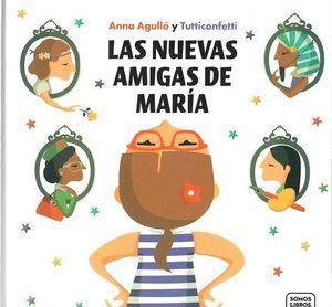LAS NUEVAS AMIGAS DE MARIA