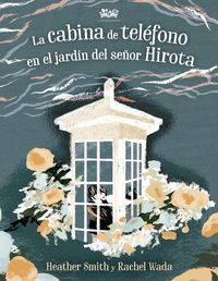 LA CABINA DE TELEFONO EN EL JARDIN DEL SEÑOR HIROTA