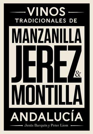 JEREZ, MANZANILLA Y MONTILLA. VINOS TRADICIONALES DE ANDALUCÍA