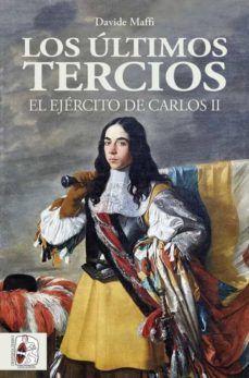 LOS ULTIMOS TERCIOS. EL EJERCITO DE CARLOS II