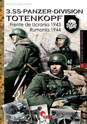 IMÁGENES DE GUERRA 38. 3. SS-PANZER-DIVISION TOTENKOPF