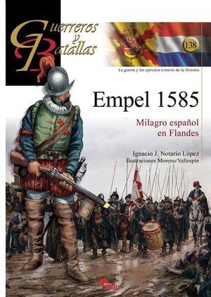 GUERREROS Y BATALLAS 138. EMPEL 1585. MILAGRO ESPAÑOL EN FLANDES