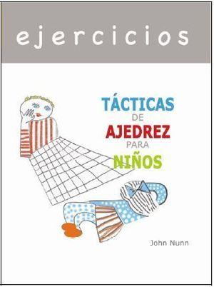 CUADERNO DE EJERCICIOS: TACTICAS DE AJEDREZ PARA NIÑOS