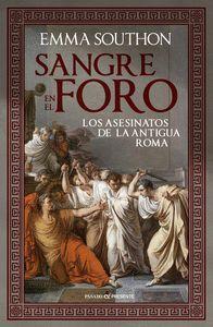 SANGRE EN EL FORO. LOS ASESINATOS DE LA ANTIGUA ROMA