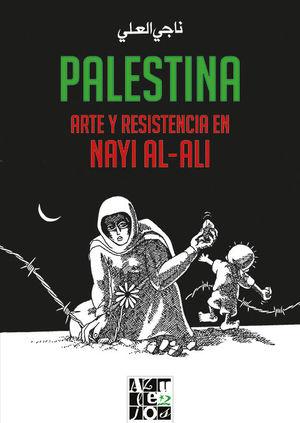 PALESTINA. ARTE Y RESISTENCIA EN NAYI AL-ALI