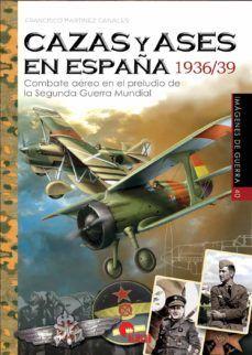 CAZAS Y ASES EN ESPAÑA 1936/39
