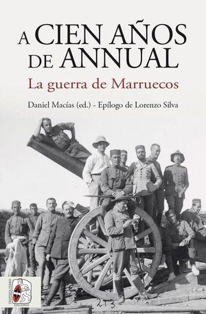 A CIEN AÑOS DE ANNUAL. LA GUERRA DE MARRUECOS