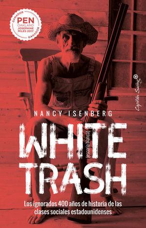 WHITE TRASH. (ESCORIA BLANCA)