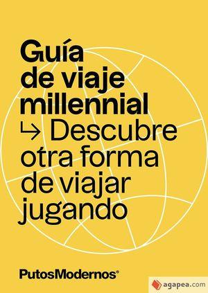 GUIA DE VIAJE MILLENNIAL. DESCUBRE OTRA FORMA DE VIAJAR JUGANDO