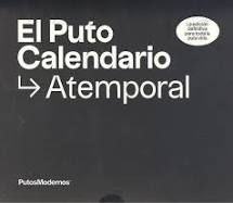 EL PUTO CALENDARIO ATEMPORAL