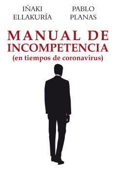MANUAL DE INCOMPETENCIA (EN TIEMPOS DE CORONAVIRUS)
