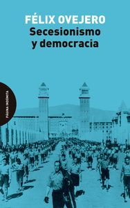 SECESIONISMO Y DEMOCRACIA
