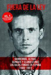 FUERA DE LA LEY VOL. 4. LOS BAJOS FONDOS EN ESPAÑA (1960-1981)