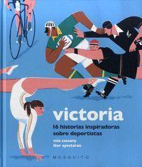 VICTORIA: 16 HISTORIAS INSPIRADORAS SOBRE DEPORTISTAS