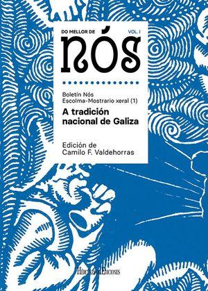 DO MELLOR DE NÓS VOL. I.: A TRADICIÓN NACIONAL DE GALIZA