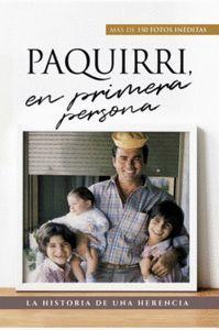 PAQUIRRI, EN PRIMERA PERSONA. LA HISTORIA DE UNA HERENCIA