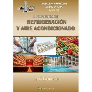 CINCO PROYECTOS DE REFRIGERACION Y AIRE ACONDICIONADO