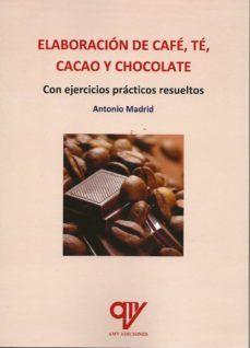 ELABORACIÓN DE CAFÉ, TÉ, CACAO Y CHOCOLATE
