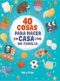 40 COSAS PARA HACER EN CASA EN FAMILIA