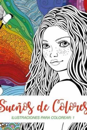 SUEÑOS DE COLORES. ILUSTRACIONES PARA COLOREAR: 1