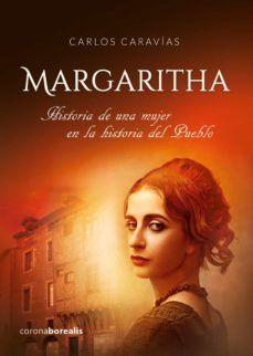 MARGARITHA. HISTORIA DE UNA MUJER EN LA HISTORIA DEL PUEBLO