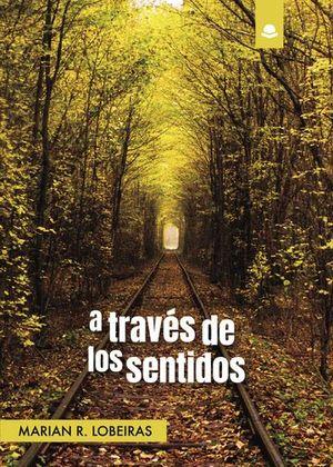 A TRAVES DE LOS SENTIDOS