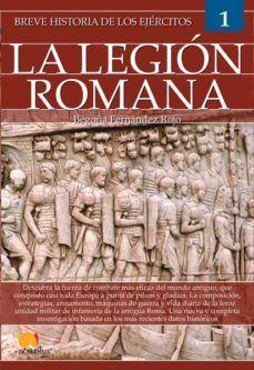 BREVE HISTORIA DE LOS EJERCITOS: LA LEGION ROMANA