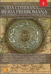 BREVE HISTORIA DE LA VIDA COTIDIANA IBERIA PRERROMANA