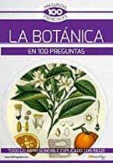 LA BOTANICA EN 100 PREGUNTAS