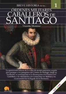 BREVE HISTORIA DE LAS ORDENES MILITARES CABALLEROS DE SANTIAGO