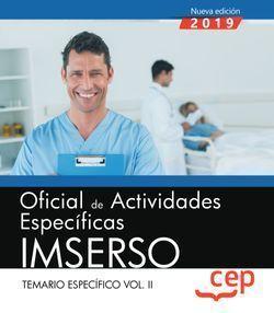 OFICIAL DE ACTIVIDADES ESPECÍFICAS. IMSERSO. TEMARIO ESPECÍFICO VOL. II