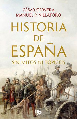 HISTORIA DE ESPAÑA SIN MITOS NI TÓPICOS